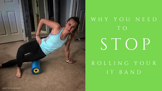 Why you need to stop Rolling your IT band